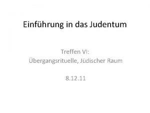 Einfhrung in das Judentum Treffen VI bergangsrituelle Jdischer