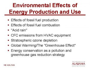 Environmental Effects of Energy Production and Use Effects