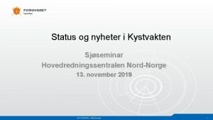 Kystvakten Status og nyheter i Kystvakten Sjseminar Hovedredningssentralen
