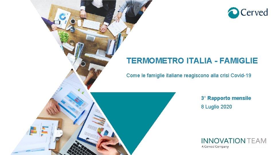 TERMOMETRO ITALIA FAMIGLIE Come le famiglie italiane reagiscono