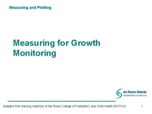 Measuring and Plotting Measuring for Growth Monitoring Adapted