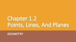 Chapter 1 2 Points Lines And Planes GEOMETRY