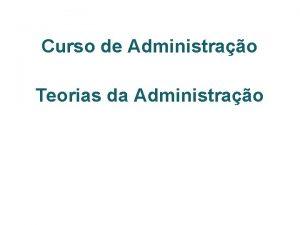 Curso de Administrao Teorias da Administrao Introduo Estudar