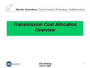 Transmission Cost Allocation Overview OSC Meeting April 27