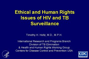 Ethical and Human Rights Issues of HIV and