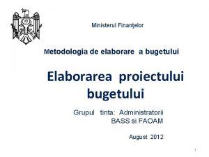 Ministerul Finanelor Metodologia de elaborare a bugetului Elaborarea