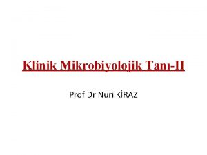 Klinik Mikrobiyolojik TanII Prof Dr Nuri KRAZ Klinik