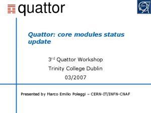 Quattor core modules status update 3 rd Quattor