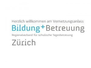 Herzlich willkommen am Vernetzungsanlass Ziele des Regionalverbands Der