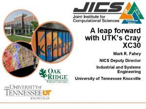 A leap forward with UTKs Cray XC 30