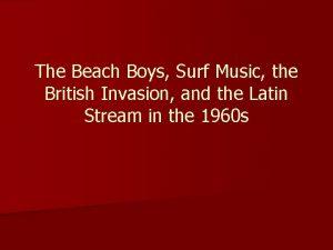 The Beach Boys Surf Music the British Invasion