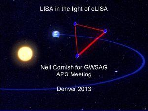 LISA in the light of e LISA Neil