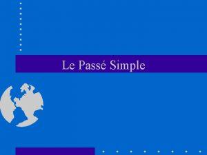 Le Pass Simple Le Pass Simple Le pass