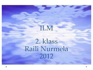 ILM 2 klass Raili Nurmela 2012 ILMA TUNNUSED