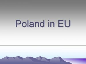 Poland in EU Poland in Europe Polish way