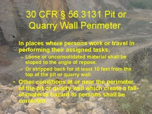 30 CFR 56 3131 Pit or Quarry Wall