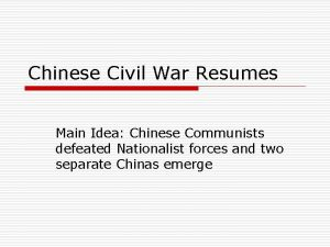 Chinese Civil War Resumes Main Idea Chinese Communists