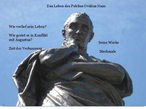 Das Leben des Publius Ovidius Naso Wie verlief