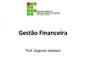 Gesto Financeira Prof Augusto Santana Anlise de Investimentos