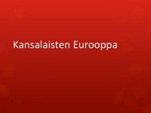 Kansalaisten Eurooppa 1 Kansalainen ja Eurooppa Euroopan unionin