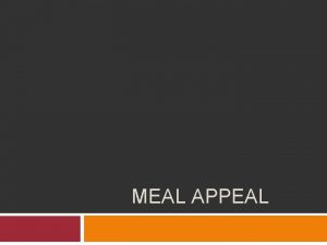 MEAL APPEAL Meal Appeal Well planned meals have