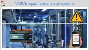 VOICE agent annunciator system VOICE agent annunciator system