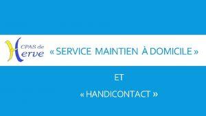 SERVICE MAINTIEN DOMICILE ET HANDICONTACT EN QUOI CONSISTE