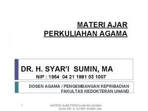 MATERI AJAR PERKULIAHAN AGAMA DR H SYARI SUMIN