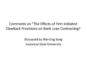 Comments on The Effects of Firminitiated Clawback Provisions