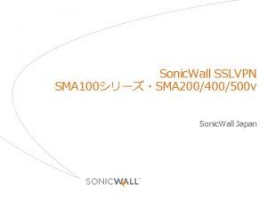 Sonic Wall SSLVPN SMA 100SMA 200400500 v Sonic