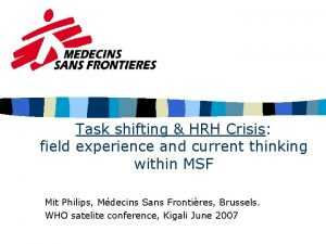 Task shifting HRH Crisis field experience and current
