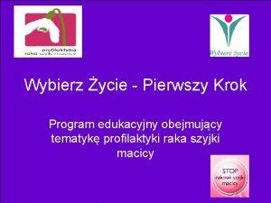 Wybierz ycie Pierwszy Krok Program edukacyjny obejmujcy tematyk