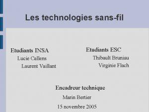 Les technologies sansfil Etudiants ESC Etudiants INSA Thibault