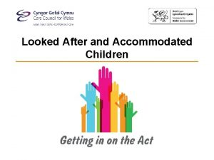Looked After and Accommodated Children Aims and learning