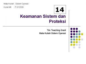 Mata Kuliah Sistem Operasi Kode MK IT012336 14