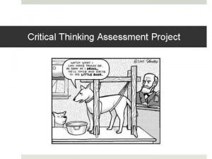 Critical Thinking Assessment Project Assessment of Critical Thinking