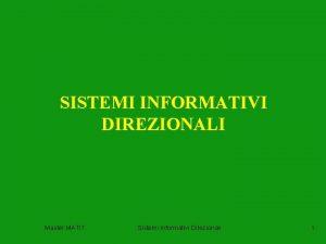 SISTEMI INFORMATIVI DIREZIONALI Master MATIT Sistemi Informativi Direzionali