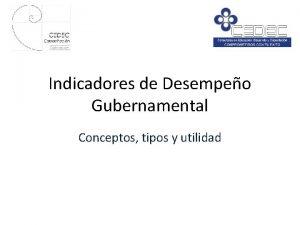 Indicadores de Desempeo Gubernamental Conceptos tipos y utilidad