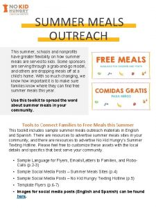 SUMMER MEALS OUTREACH This summer schools and nonprofits