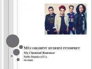 MJ OBLBEN HUDEBN INTERPRET My Chemical Romance Natlie