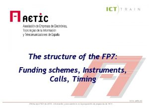 The structure of the FP 7 Funding schemes