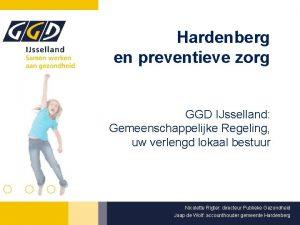 Hardenberg en preventieve zorg GGD IJsselland Gemeenschappelijke Regeling