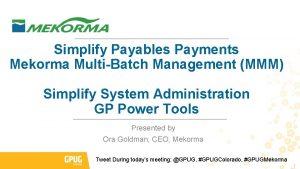Simplify Payables Payments Mekorma MultiBatch Management MMM Simplify