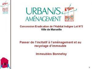 Concession Eradication de lHabitat Indigne Lot N 2
