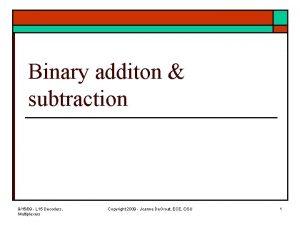 Binary additon subtraction 91509 L 15 Decoders Multiplexers