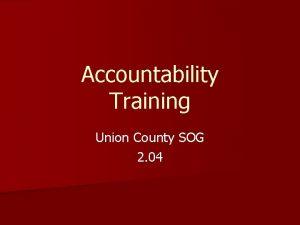 Accountability Training Union County SOG 2 04 Accountability