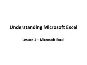 Understanding Microsoft Excel Lesson 1 Microsoft Excel Learning