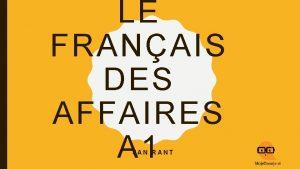 LE FRANAIS DES AFFAIRES A 1 JAN RANT