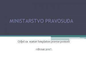 MINISTARSTVO PRAVOSUA Odjel za sustav besplatne pravne pomoi