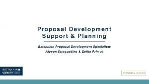 Proposal Development Support Planning Extension Proposal Development Specialists